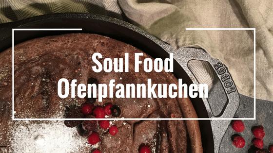 Seelenfutter: Ofenpfannkuchen